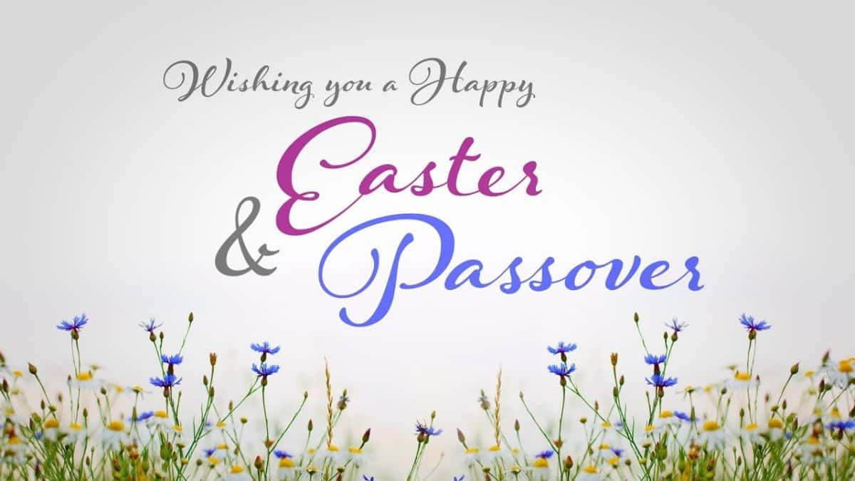 Happy Passover & Easter